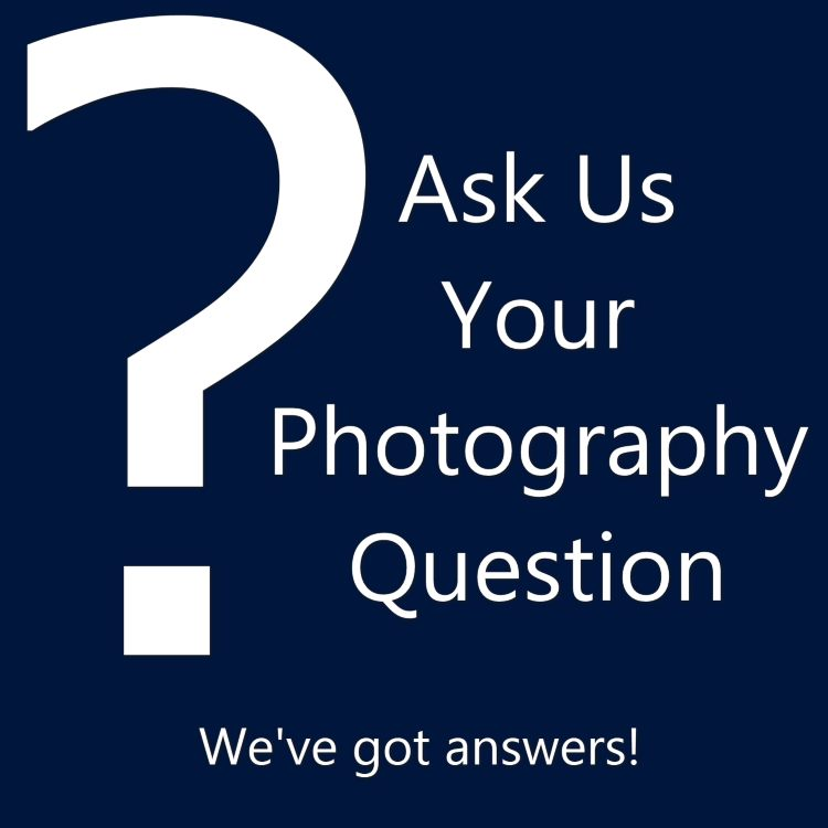 Ask Your Photography Question