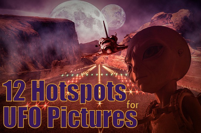 12 Hotspots for UFO Pictures