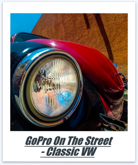 GoPro on the Street - Classic VW